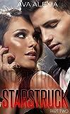 Starstruck - Part Two: A Movie Star Romance (The Starstruck Series Book 2)
