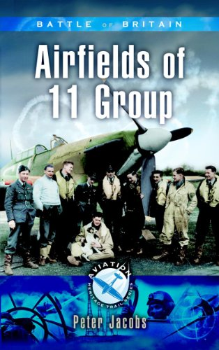 Battle of Britain - Airfields of 11 Group (Aviation Heritage Trail Series) PDF