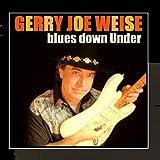 Blues Down Under ~ Gerry Joe Weise