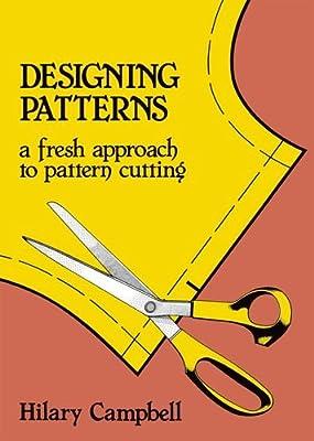 Designing Patterns - A Fresh Approach to Pattern Cutting (Fashion & Design)