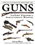 The Illustrated History of Guns: From...