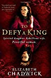 Image of To Defy a King: Vivid and engrossing medieval historical fiction
