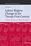 img - for Labour Regime Change in the Twenty-First Century (Studies in Critical Social Sciences) book / textbook / text book