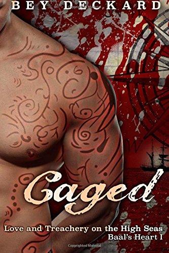Caged: Love and Treachery on the High Seas: Volume 1 (Baal's Heart)