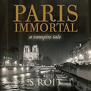 Paris Immortal Audiobook