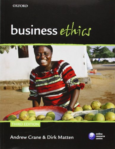 Business Ethics: Managing Corporate Citizenship and...