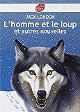 L'homme et le loup et autres nouvelles - Texte intégral...