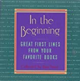 img - for In the Beginning: Great First Lines From Your Favorite Books by Hans Bauer (1991-09-01) book / textbook / text book