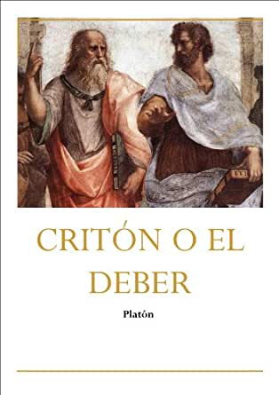 Critón o del deber (Spanish Edition) - Kindle edition by Platón