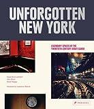 Unforgotten New York: Legendary Spaces of the Twentieth-Century  Avant-Garde