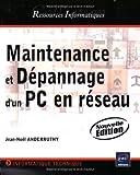 echange, troc Jean-Noël Anderruthy - Maintenance et dépannage d'un PC en réseau - (Nouvelle édition)
