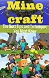 Minecraft: The Best Minecraft Tips and Secret Techniques You Must Know (minecraft game, minecraft games, minecraft xbox, minecraft magazine, minecraft ... minecraft revenge, minecraft mobs, free)