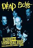 Dead Boys - Return of the Living Dead Boys - Halloween Night 1986 [DVD] [2008]