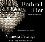 Enthrall Her: Enthrall Sessions, Book 2 | Vanessa Fewings