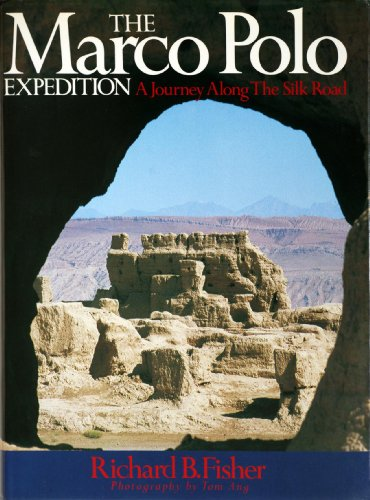 The Marco Polo Expedition: Journey Along the Silk Road