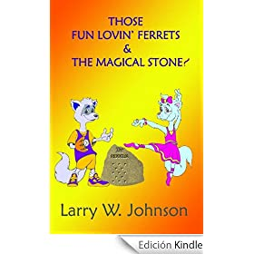 Those Fun Lovin' Ferrets & The Magical Stone! (English Edition)