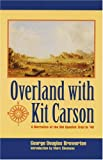 Overland with Kit Carson: A Narrative of the Old Spanish Trail in 48