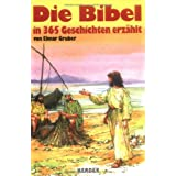 Die Bibel: in 365 Geschichten erzhltvon &#34;Elmar Gruber&#34;