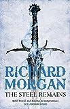 Richard Morgan The Steel Remains (Gollancz)