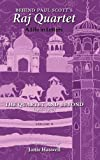 img - for Behind Paul Scott's Raj Quartet: A Life in Letters: Volume II: The Quartet and Beyond: 1966-1978 book / textbook / text book