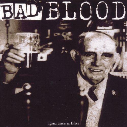 Bad Blood - Ignorance Is Bliss - Zortam Music