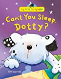 Tim Warnes Can't You Sleep, Dotty? (My First Storybook)