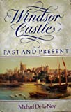 img - for Windsor Castle: Past and Present book / textbook / text book