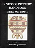img - for Knossos Pottery Handbook: Greek and Roman (British School at Athens Studies) by J.N. Coldstream (2001-09-30) book / textbook / text book