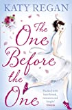 The One Before the One. Katy Regan
