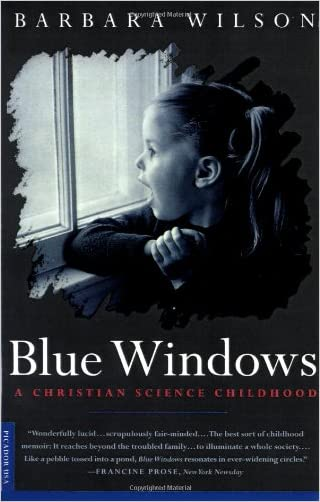 Blue Windows: A Christian Science Childhood