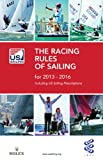 The Racing Rules of Sailing for 2013-2016: Including US Sailing Prescription