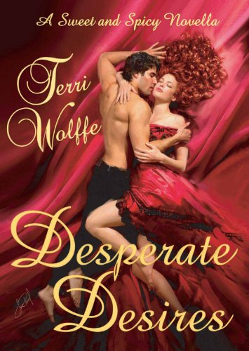 Desperate Desires (A Sweet and Spicy Novella)