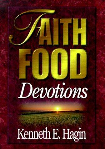 By Kenneth E. Hagin Faith Food: Devotions (First Edition) (Faith Food Devotions compare prices)