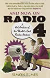 img - for And Now on Radio 4: A Celebration of the World's Best Radio Station by Elmes. Simon ( 2008 ) Paperback book / textbook / text book