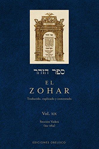 El Zohar: traducido, explicado y comentado: El Zohar - Volumen XIX: 19 (CABALA Y JUDAISMO)