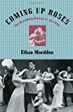 Coming up Roses: The Broadway Musical in the 1950s (0195140583) by Mordden, Ethan
