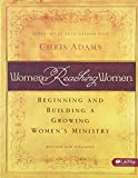 img - for Women Reaching Women: Beginning and Building a Growing Women's Ministry book / textbook / text book