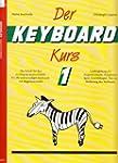 Der Keyboard-Kurs 1 - Die Schule f�r...