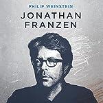 Jonathan Franzen: The Comedy of Rage   Philip Weinstein