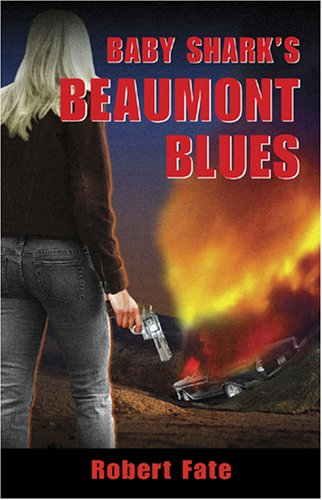 Book: Baby Shark's Beaumont Blues by Robert Fate