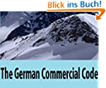 The German Commercial Code: Tr. And B...