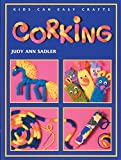 img - for Corking (Kids Can Do It) book / textbook / text book