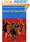 Across the Great Divide: Cultures of Manhood in the American West