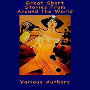 Great Short Stories from Around the World Audiobook