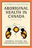 img - for Aboriginal Health in Canada: Historical, Cultural, and Epidemiological Perspectives book / textbook / text book