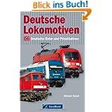 Deutsche Lokomotiven - Das Typenbuch: Deutsche Bahn und Privatbahnen