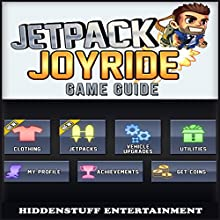 Jetpack Joyride Game Guide (       UNABRIDGED) by Hiddenstuff Entertainment Narrated by Chris Poirier