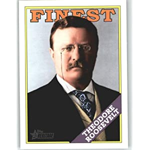 2009 Topps American Heritage Heroes Chrome #46 Theodore Roosevelt - The Finest (Serial #d to 1776)(Baseball Cards)