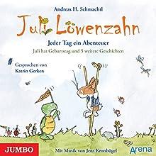 Juli hat Geburtstag und 5 weitere Geschichten (Juli Löwenzahn) Hörbuch von Andreas H. Schmachtl Gesprochen von: Katrin Gerken