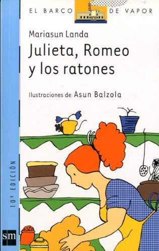 Julieta, Romeo y los ratones/ Romeo, Juliet and the Mice (El Barco De Vapor: Serie Azul/ the Steamboat: Blue Series) (Spanish Edition) (Barco De Vapor Serie Azul compare prices)